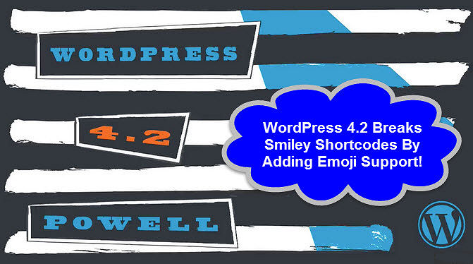 wordpress 4.2 emoji breaks smiley shortcodes