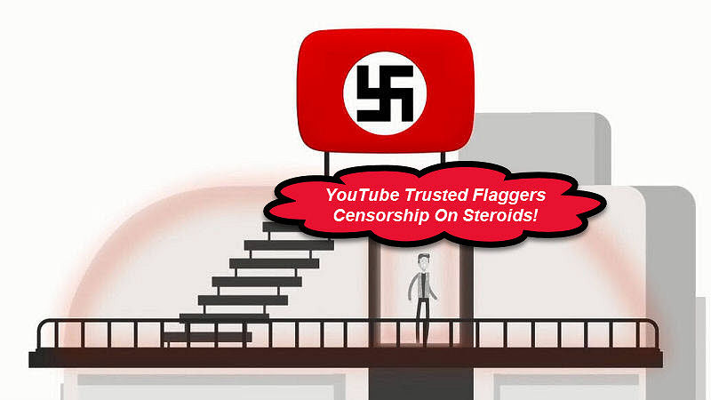 YouTube Trusted Flaggers Censorship On Steroids
